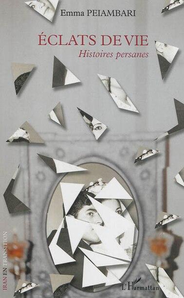 Eclats de vie by Emma Peiambari