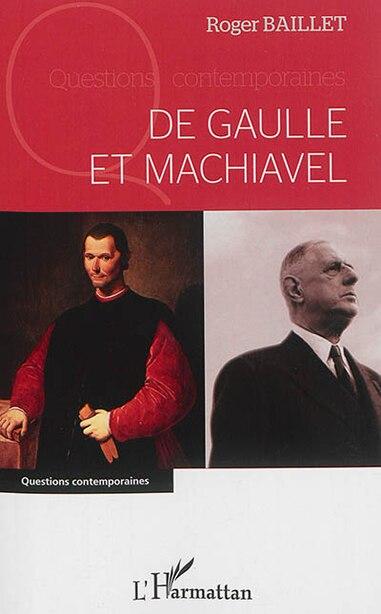 De Gaulle et Machiavel by Roger Baillet
