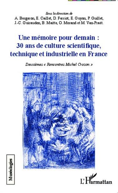 Une mémoire pour demain : 30 ans de culture scientifique, techni de Andrée Bergeron