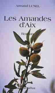 Les amandes d'Aix by Armand Lunel