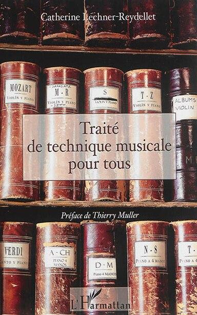 Traité de technique musicale pour tous by Catherine Lechner-Reydellet