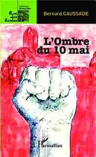 L'Ombre du 10 mai by Bernard Caussade