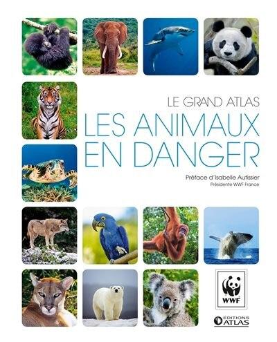 Le grand atlas WWF Les animaux en danger de Wwf