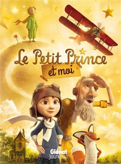 Le Petit Prince Et Moi by Laurent Bramardi