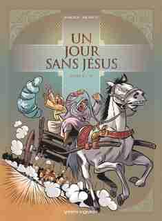 UN JOUR SANS JESUS T05 by Nicolas Juncker