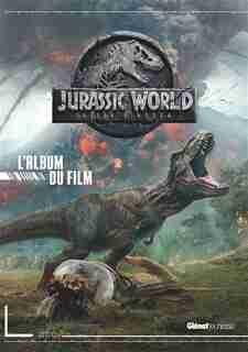 Jurassic world fallen kingdom album du film by COLLECTIF