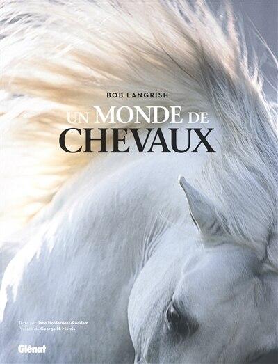 UN MONDE DE CHEVAUX by Bob Langrish