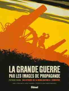 La grande guerre par les images de propagande by Facon