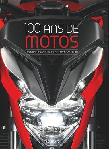 100 ANS DE MOTOS 2E ED by COLLECTIF