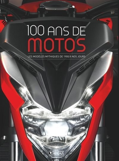 100 ANS DE MOTOS 2E ED by COLLECTIF