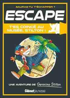 Escape T'es Coince Au Musee Stilton by Geronimo Stilton