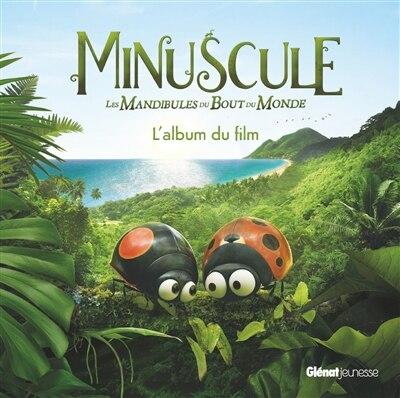 MINUSCULE 2 L ALBUM DU FILM by MAYA SAENZ