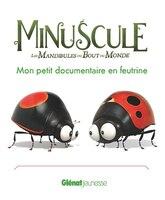MINUSCULE 2 MON PETIT DOCUMENTAIRE