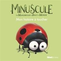MINUSCULE 2 MON HISTOIRE A TOUCHER