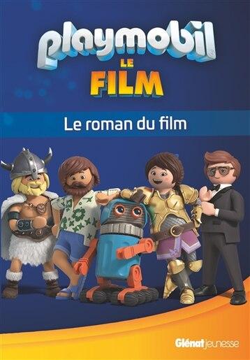 Playmobil - Le Roman Du Film by COLLECTIF