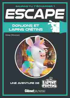 Escape: Donjons et lapins crétins by OLIVIER OLTRAMARE