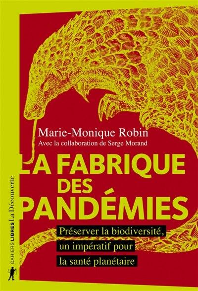 La fabrique des pandémies de MARIE-MONIQUE ROBIN