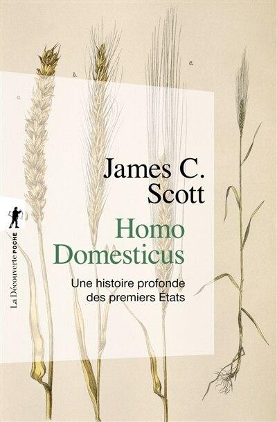 Homo domesticus : une histoire profonde des premiers Etats de James C. Scott