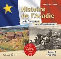 Histoire De L'acadie De La Fondation Aux Déportations 02 : 1710