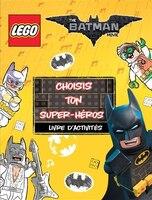 Lego Batman Movie choisis ton super héros