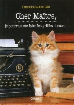 Book Cher maitre, et si je faisais pipi là-dessus by Francesco Marciuliano