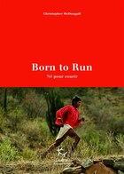 Born to run Nés pour courir