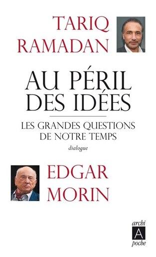 Au péril des idées by EDGAR MORIN