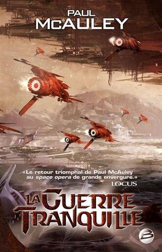 Guerre tranquille La by Paul McAuley
