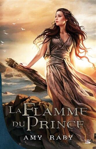 La flamme du prince by Amy Raby