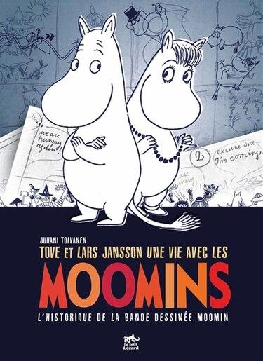 Tove et Lars Jansson, une vie avec les Moomins by Juhani Tolvanen