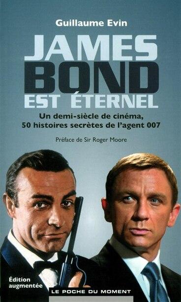 James Bond Est Éternel de Guillaume Evin