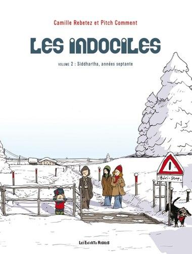 Indociles (Les), t. 02 by Camille Rebetez