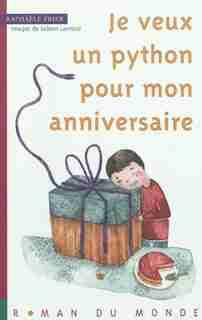 Je veux un python pour mon anniversaire de Raphaële Frier