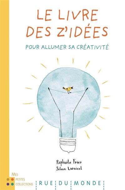 Livre des z'idées (Le) de Raphaële Frier
