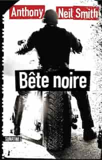 Billy Lafitte - Tome 2 Bete Noire de Anthony Neil Smith