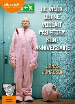 Book Le vieux qui ne voulait pas fêter son anniversaire 2CD MP3 by Jonas Jonasson