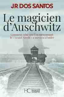 Le magicien d'Auschwitz de JOSÉ RODRIGUES Dos Santos