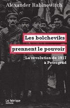 Bolcheviks prennent le pouvoir (Les)