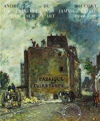Peinture n'a jamais existé (La): Écrits sur l'art 1949-1999