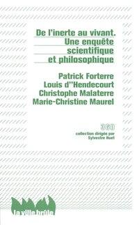 De l'inerte au vivant: une enquete scientifique et philosophique