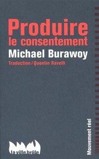 Fabrique du consentement (La)