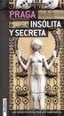 Praga Insólita Y Secreta by Martin Stejskal