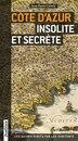 COTE D'AZUR INSOLITE ET SECRETE by Jean-pierre Cassely