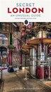 Secret London - An Unusual Guide by Rachel Howard