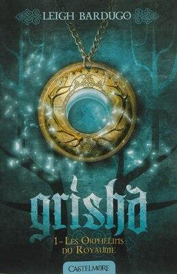 Book Grisha  1  Les orphelins du Royaume by Leigh Bardugo