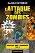 Minecraft Aventure dans l'Overworld tome 2 L'Attaque des zombies by Danica Davidson