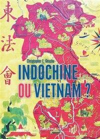 Indochine ou Vietnam?