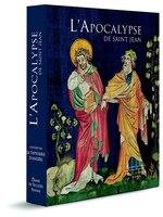 Apocalypse de Saint Jean (L') [illustrée]: Par la Tapisserie d'Angers