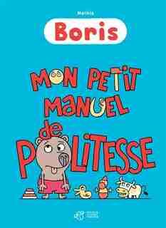 Boris Mon petit manuel de politesse by Mathis