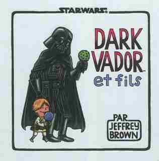 Dark Vador et fils by Jeffrey Brown